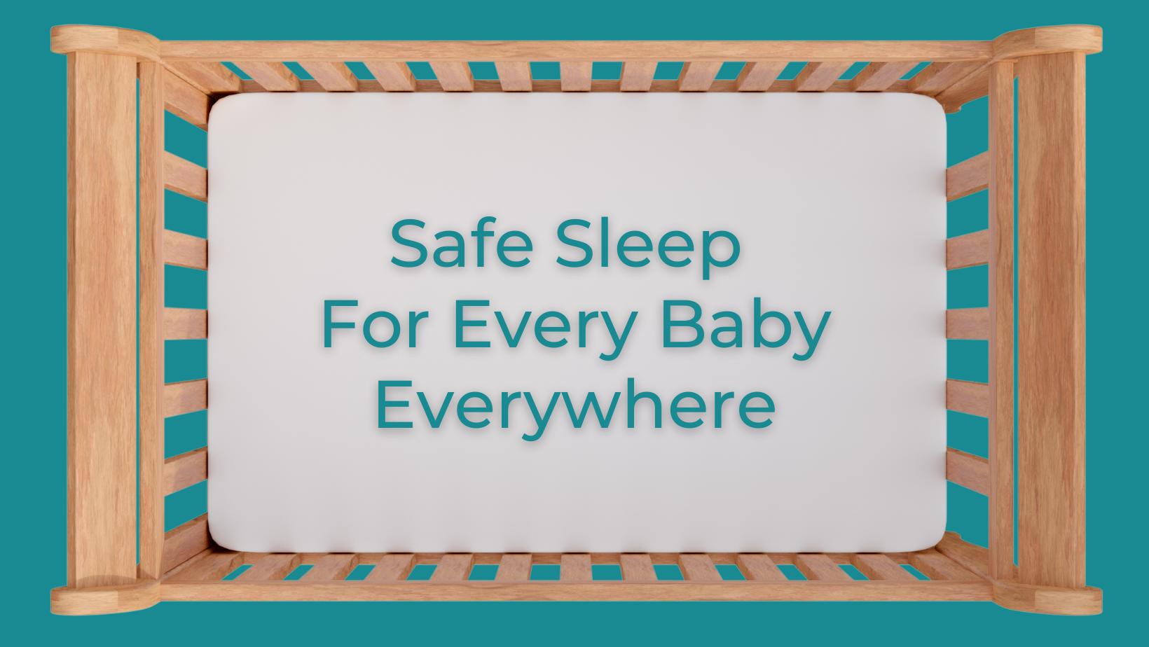 Safe Sleep for Every Baby Everywhere